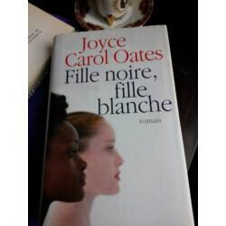 Fille noire, fille blanche de Joyce Carol Oates